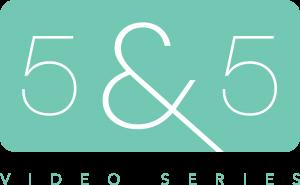5&5 - video series